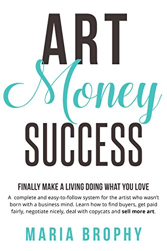 Pdf eBooks Art Money & Success: A complete and easy-to-follow system for the artist who wasn't born with a business mind.