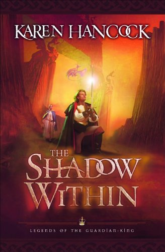 The Shadow Within (Legends of the Guardian-King, Book 2)