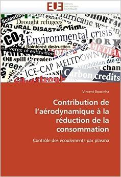 Contribution de l'aérodynamique à la réduction de la consommation: Contrôle des écoulements par plasma (Omn.Univ.Europ.)