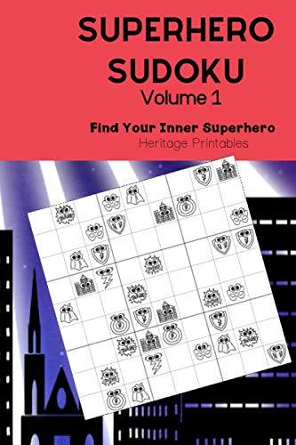 Superhero Sudoku Volume 1: Find Your Inner Superhero