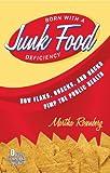 Born With a Junk Food Deficiency: How Flaks, Quacks, and Hacks Pimp the Public Health