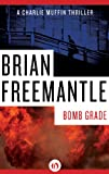 Front cover for the book Bomb Grade by Brian Freemantle