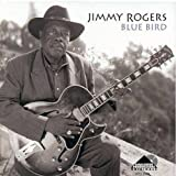 Blue Bird by Rogers, Jimmy (2000-06-13)