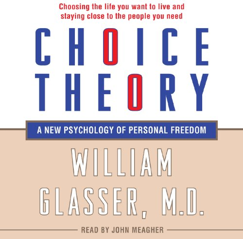 Choice Theory: A New Psychology of Personal Freedom Audiobook [Free Download by Trial] thumbnail