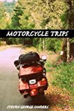 Search : Motorcycle Trips: Inspired by Brando to Ride Saved by God to Survive