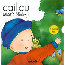 Caillou What's Missing?: Written by Isabelle Vadeboncoeur, 2001 Edition, Publisher: Chouette [Board book]