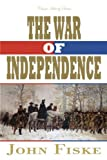 The War of Independence (Classic History Series)