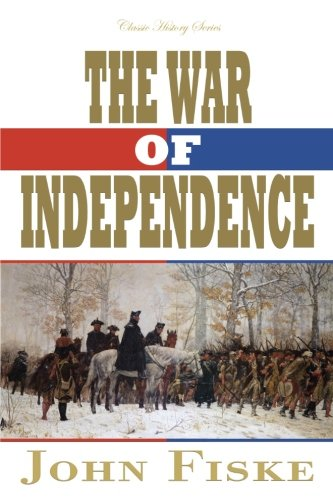 Download The War of Independence (Classic History Series) PDF Text fb2 book