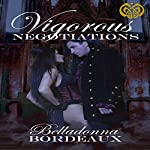 Vigorous Negotiations | Belladonna Bordeaux
