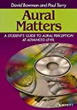 Aural Matters - A Student's Guide to Aural Perception at Advanced Level - edition with 2 CDs - (ED 12430)