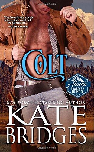 Colt (Alaska Cowboys and Mounties) (Volume 1) ePub fb2 ebook