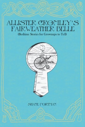 Allister Cromley's Fairweather Belle (Bedtime Stories For Grownups To Tell) (Volume 1)