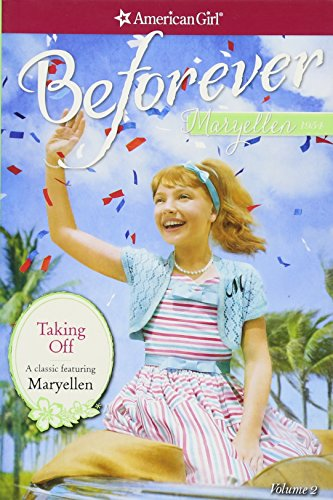 Taking Off: A Maryellen Classic 2 (American Girl Beforever Classic)
