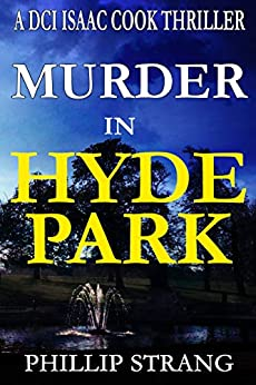 Murder in Hyde Park (DCI Cook Thriller Series Book 10) by [Strang, Phillip]