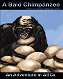 A Bald Chimpanzee, an Adventure in ABCs, Elizabeth Gauthier, 0615772064