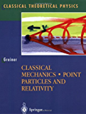 Classical Mechanics: Point Particles and Relativity (Classical Theoretical Physics)