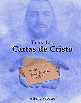 TRAS LAS CARTAS DE CRISTO: Un viaje iniciático (Spanish ...