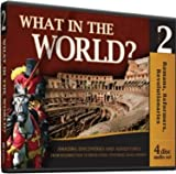 Romans, Reformers, Revolutionaries - What in the World? - Volume 2 (set of 4 audio CDs) (What in the World?)