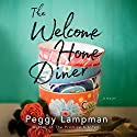 The Welcome Home Diner: A Novel Audiobook by Peggy Lampman Narrated by Angela Dawe