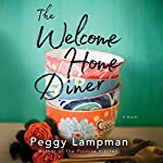 The Welcome Home Diner: A Novel | Peggy Lampman
