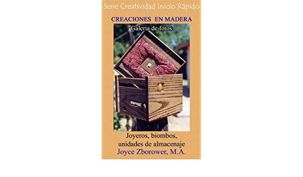 Amazon.com: CREACIONES EN MADERA Galería de Fotos (Spanish Crafts Series nº 3) (Spanish Edition) eBook: Joyce Zborower, M. Angelica Brunell S.: Kindle Store