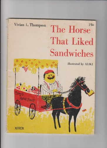 The Horse That Liked Sandwiches (Book) written by Vivian L. Thompson