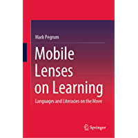 Mobile Lenses on Learning: Languages and Literacies on the Move