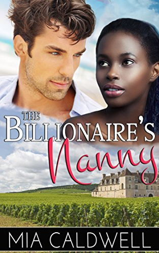 (The Billionaire's Nanny: A BWWM Romantic Comedy)
