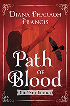 Path of Blood (The Path Trilogy Book 3) by [Francis, Diana Pharaoh]