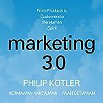 Marketing 3.0: From Products to Customers to the Human Spirit | Philip Kotler,Hermawan Kartajaya,Iwan Setiawan