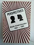 Perspectives : Middle School Education, 1964-1984, John H. Lounsbury, 1560900237