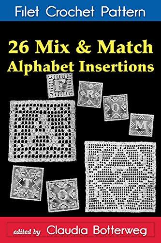 Crochet Pattern Instructions (26 Mix & Match Alphabet Insertions Filet Crochet Pattern: Complete Instructions and Chart)