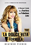 The La Dolce Vita Formula: A Woman's Guide to a Fearless and Fabulous Life