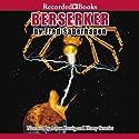 Berserker: Berserker, Book 12 Audiobook by Fred Saberhagen Narrated by Aaron Lustig, Henry Strozier