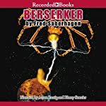 Berserker: Berserker, Book 12   Fred Saberhagen