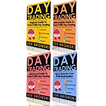 TRADING: Basic, Intermediate, Advanced and Tips & Tricks Guide to Crash It with Day Trading - Day Trading Bible (Day Trading, Trading Strategies, Option Trading, Forex, Binary Option, Penny Stock)