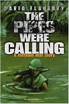 The Pipes Were Calling: A Vietnam War Story