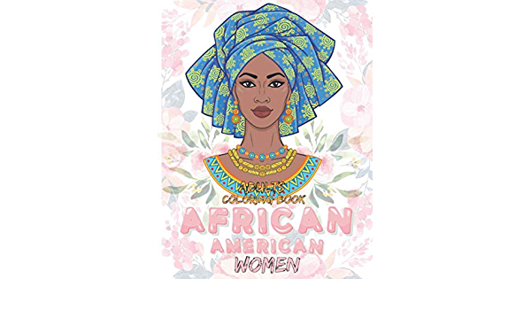 - Adult Coloring Books For African American Women: Coloring Book, 8.5''x11'', African  American Coloring Books For Teens/african American Coloring Books For Kids:  Rowe, Hildegard: 9798643450733: Amazon.com: Books