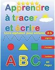 Apprendre à Tracer et Ecrire : Lignes Formes Lettres: Livre Alphabet pour Enfants : Activités de Traçage et d'Ecriture