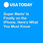 Super Mario' Is Finally on the iPhone. Here's What You Must Know | Brett Molina