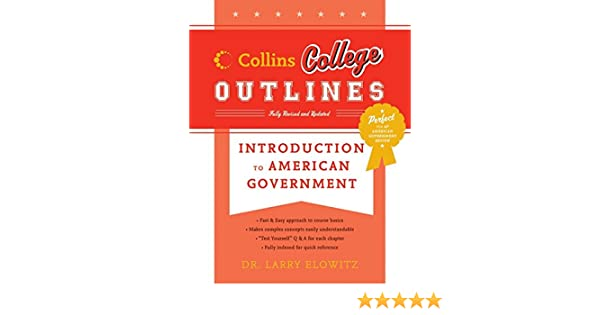 Amazon introduction to american government collins college amazon introduction to american government collins college outlines 9780060881511 larry elowitz books fandeluxe Gallery