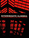 Intermediate Algebra, Green, Tom and Wooton, William, 0534007880