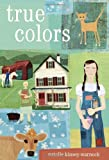 True Colors, Natalie Kinsey-Warnock, 0375854533