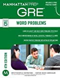 GRE Word Problems (Manhattan Prep GRE Strategy Guides) offers