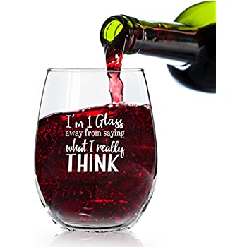 I'm 1 Glass Away From Saying What I Really Think Funny Stemless Wine Glass - 15 oz - Gift Idea for Her, Women, Mom, Friends