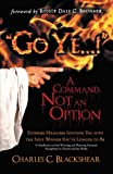 Go Ye... ! a Command, Not an Option, Charles C. Blackshear, 1449786685