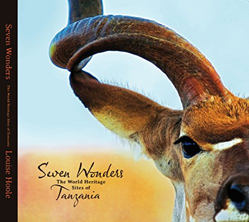 Seven Wonders: The World Heritage Sites of Tanzania