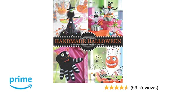 glitterville s handmade halloween a glittered guide for whimsical crafting stephen brown