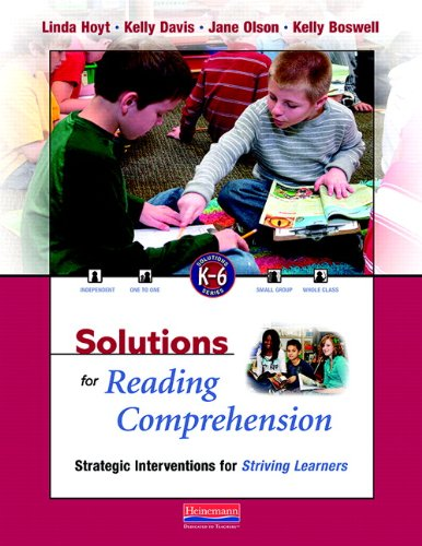 Solutions for Reading Comprehension: Strategic Interventions for Striving Learners, K-6 (Solutions K-6 Series)