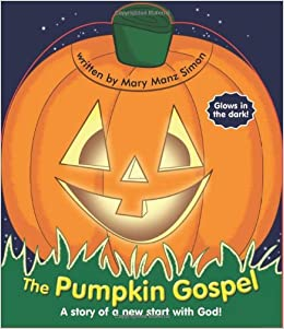 graphic relating to Pumpkin Gospel Printable named The Pumpkin Gospel: Mary Manz Simon: 9780784717585: Amazon